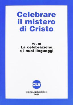Celebrare il mistero di Cristo
