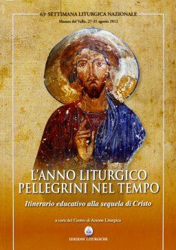L'Anno liturgico pellegrini nel tempo