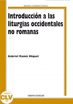 Introduccion a las liturgias occidentales no romanas