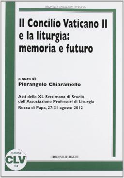 Concilio Vaticano II e la liturgia: memoria e futuro