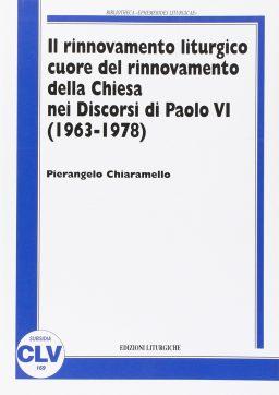 Rinnovamento liturgico cuore del rinnovamento della Chiesa nei Discorsi di Paolo VI