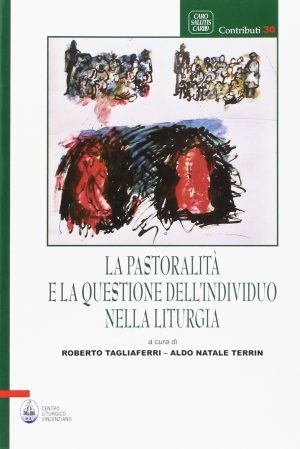 La pastoralità e la questione dell'individuo nella liturgia