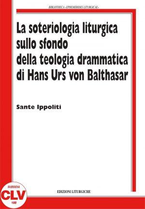 La soteriologia liturgica sullo sfondo della teologia drammatica di Hans Urs von Balthasar